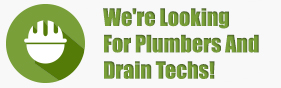 We're Looking For Plumbers And Drain Techs!